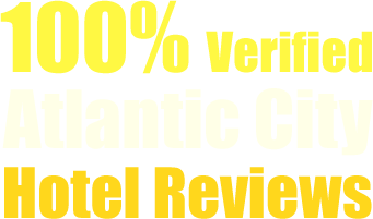 100% Verified Atlantic City Hotel Reviews